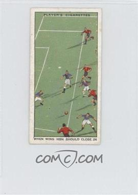 1934 Player's Hints on Association Football - Tobacco [Base] #30 - When Wing Men Should Close In [GoodtoVG‑EX]