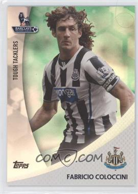 2013 Topps English Premier Gold - Tough Tacklers - Green #TT-FC - Fabricio Coloccini /99