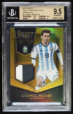 2015-16 Panini Select - First Team Swatches - Gold Prime #FT-LM - Lionel Messi /10 [BGS9.5GEMMINT]