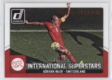 2015 Panini Donruss - International Superstars - Press Proof Bronze #18 - Gokhan Inler /299
