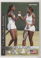 The Wiliams Sisters (Venus Williams, Serena Williams)