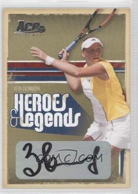2006 Ace Authentics Heroes & Legends - [Base] - Autographs [Autographed] #99 - Vera Zvonareva /250