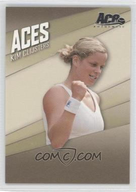 2007 Ace Authentic Straight Sets - Aces #AC-10 - Kim Clijsters