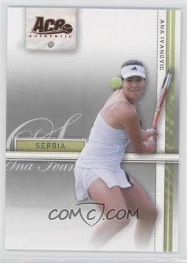2007 Ace Authentic Straight Sets - [Base] - Bronze #3 - Ana Ivanovic