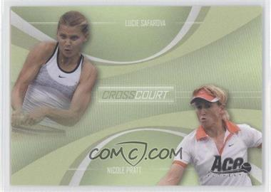 2007 Ace Authentic Straight Sets - Cross Court #CC-6 - Lucie Safarova, Nicole Pratt