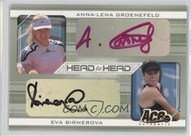 2007 Ace Authentic Straight Sets - Head to Head - Autographs [Autographed] #HH-5 - Anna-Lena Groenefeld, Eva Birnerova /260
