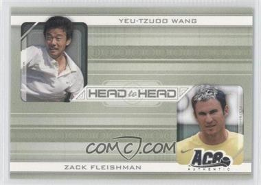 2007 Ace Authentic Straight Sets - Head to Head #HH-4 - Yeu-Tzuoo Wang, Zack Fleishman
