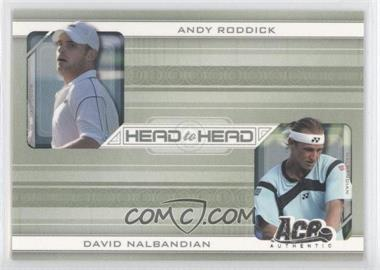 2007 Ace Authentic Straight Sets - Head to Head #HH-7 - Andy Roddick, David Nalbandian