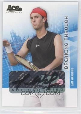 2008 Ace Authentic Grand Slam II - Breaking Through Autographs - Gold #BT30 - Sam Warburg /24