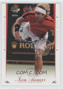 2008 Ace Authentic Matchpoint - [Base] #23 - Igor Andreev