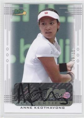 2013 Ace Authentic Signature Series - [Base] #BA-AK3 - Anne Keothavong /35