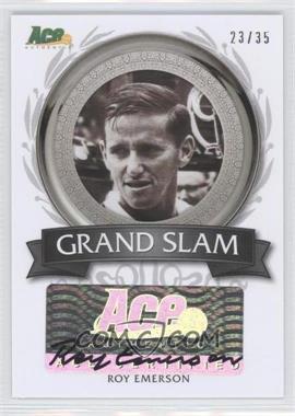 2013 Ace Authentic Signature Series - Grand Slam Autographs #GS-RE1 - Roy Emerson /35