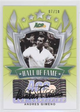 2013 Ace Authentic Signature Series - Hall of Fame - Lime Green #HOF-AG1 - Andres Gimeno /10