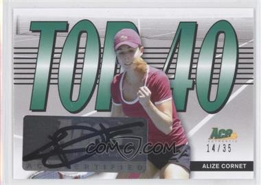 2013 Ace Authentic Signature Series - Top 40 #T40-AC1 - Alize Cornet /35