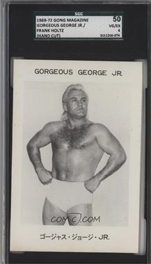 1969-72 Gong Magazine - [Base] #GGFH - Gorgeous George Jr., Frank Holtz [SGC50VG/EX4]