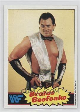 "1985 Topps WWF - [Base] #10 - Brutus ""The Barber"" Beefcake"