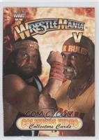 Wrestlemania V (Randy Savage, Hulk Hogan)