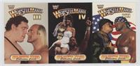 Wrestlemania III, Wrestlemania IV, and Wrestlemania VII