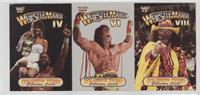 Wrestlemania IV, VI and VIII