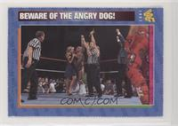 Beware of the Angry Dog!