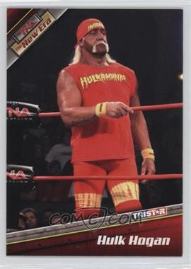 2010 TRISTAR TNA The New Era - [Base] #7 - Hulk Hogan