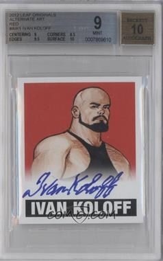 2012 Leaf Originals Wrestling - Alternate Art - Red #A-IK1 - Ivan Koloff /5 [BGS 9]