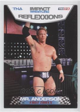 2012 TRISTAR TNA Impact Wrestling Reflexxions - [Base] #79 - Mr. Anderson