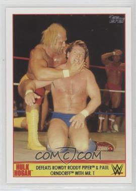 2015 Topps WWE - Hulk Hogan Tribute #2 - Defeats Roddy Piper & Paul Orndorff with Mr. T [EXtoNM]