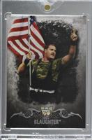 Sgt. Slaughter [Uncirculated] #/1
