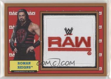 2017 Topps Heritage WWE - Commemorative Patches - Bronze #RORE - Roman Reigns /99