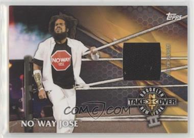 2017 Topps WWE - NXT TakeOver: Brooklyn II Mat Relics - Bronze #NOWJ - No Way Jose /199