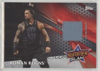 2017 Topps WWE - SummerSlam 2016 Mat Relics #RORE - Roman Reigns /299