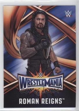 2017 Topps WWE Road to Wrestlemania - WrestleMania 33 Roster #WMR-3 - Roman Reigns