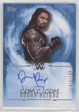 2017 Topps WWE Undisputed - Autographs #UA-RR - Roman Reigns /199