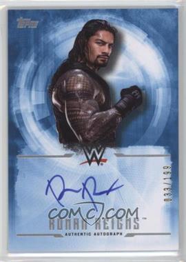 2017 Topps WWE Undisputed - Autographs #UA-RR - Roman Reigns /199