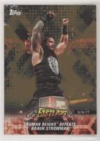 Roman Reigns Defeats Braun Strowman
