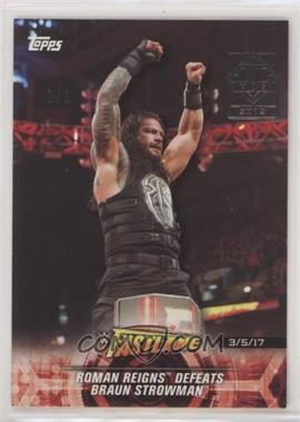 2018 Topps WWE Road to Wrestlemania - [Base] - Transcendent VIP Party #15 - Roman Reigns Defeats Braun Strowman /1