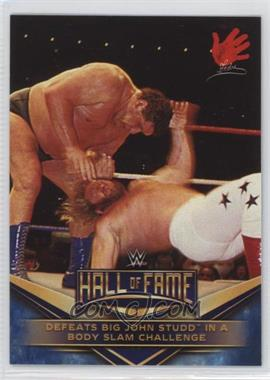 2018 Topps WWE Road to Wrestlemania - WWE Hall of Fame Tribute #2 - Andre the Giant (Defeats Big John Studd)