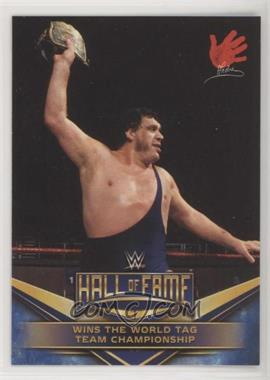 2018 Topps WWE Road to Wrestlemania - WWE Hall of Fame Tribute #9 - Andre the Giant (Wins the World Tag Team Championship)