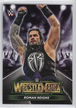 2018 Topps WWE Road to Wrestlemania - Wrestlemania 34 Roster #R-1 - Roman Reigns