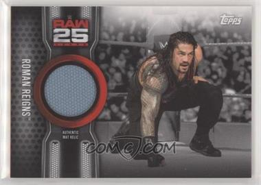 2018 Topps WWE Then Now Forever - Raw 25 Mat Relics #MR25-RR - Roman Reigns /299