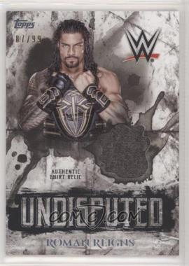 2018 Topps WWE Undisputed - Undisputed Relic #UR-RR - Roman Reigns /99