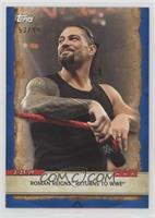Roman Reigns Returns to WWE #/99