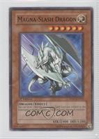 Magna-Slash Dragon [Noted]